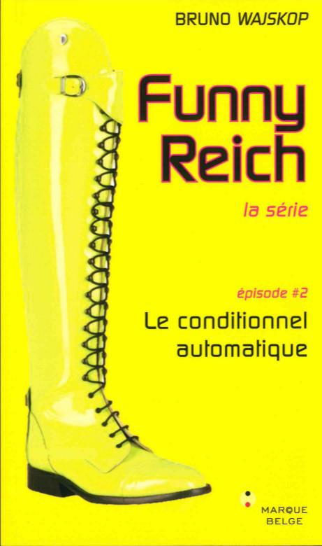 Funny Reich Le conditionnel automatique Vol.2